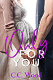 Only for You (Crave Book 3)