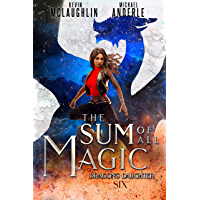 The Sum of All Magic (Dragon's Daughter Book 6) (English Edition)