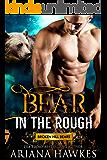 Bear In The Rough: Bear Shifter Romance (Broken Hill Bears Book 1)