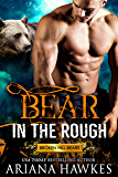 Bear In The Rough: Bear Shifter Romance (Broken Hill Bears Book 1)