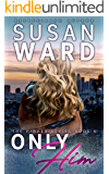 Only Him (The Parker Series Book 4)