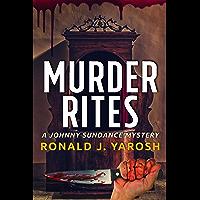 MURDER RITES: A JOHNNY SUNDANCE FLORIDA MYSTERY (JOHNNY SUNDANCE FLORIDA MYSTERIES Book 1)