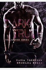 Dark Truth (The Justice Series Vol. 2) (Italian Edition) Kindle Edition