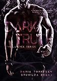 Dark Truth (The Justice Series Vol. 2)