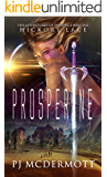 Prosperine: The Adventures of the Space Heroine Hickory Lace: Books 1, 2 & 3 (The Prosperine Trilogy)