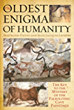 The Oldest Enigma of Humanity: The Key to the Mystery of the Paleolithic Cave Paintings