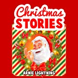 Christmas Stories: Christmas Stories for Children and Christmas Jokes (Stocking Stuffer Collection Book 3)
