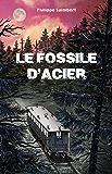 Le fossile d'acier