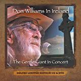 Don Williams In Ireland: The Gentle Giant In Concert - Deluxe Limited Edition CD & DVD