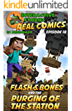 Amazing Minecraft Comics: Flash and Bones and the Purging of the Station: The Greatest Minecraft Comics for Kids (Real Comics in Minecraft - Flash and Bones Book 18)