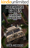 Downtime and Death (Apocalypse Gates Author's Cut Book 5)