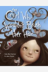 The Girl Who Wouldn't Brush Her Hair Kindle Edition