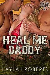 Heal Me, Daddy (Montana Daddies Book 8) Kindle Edition