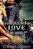 Too Rough For Love (Steel Veins MC Romance, #1)