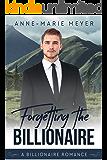 Forgetting the Billionaire (A Clean Billionaire Romance Book 1)