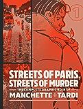 Streets of Paris, Streets of Murder: The Complete Graphic Noir of Machette & Tardi Vol. 1