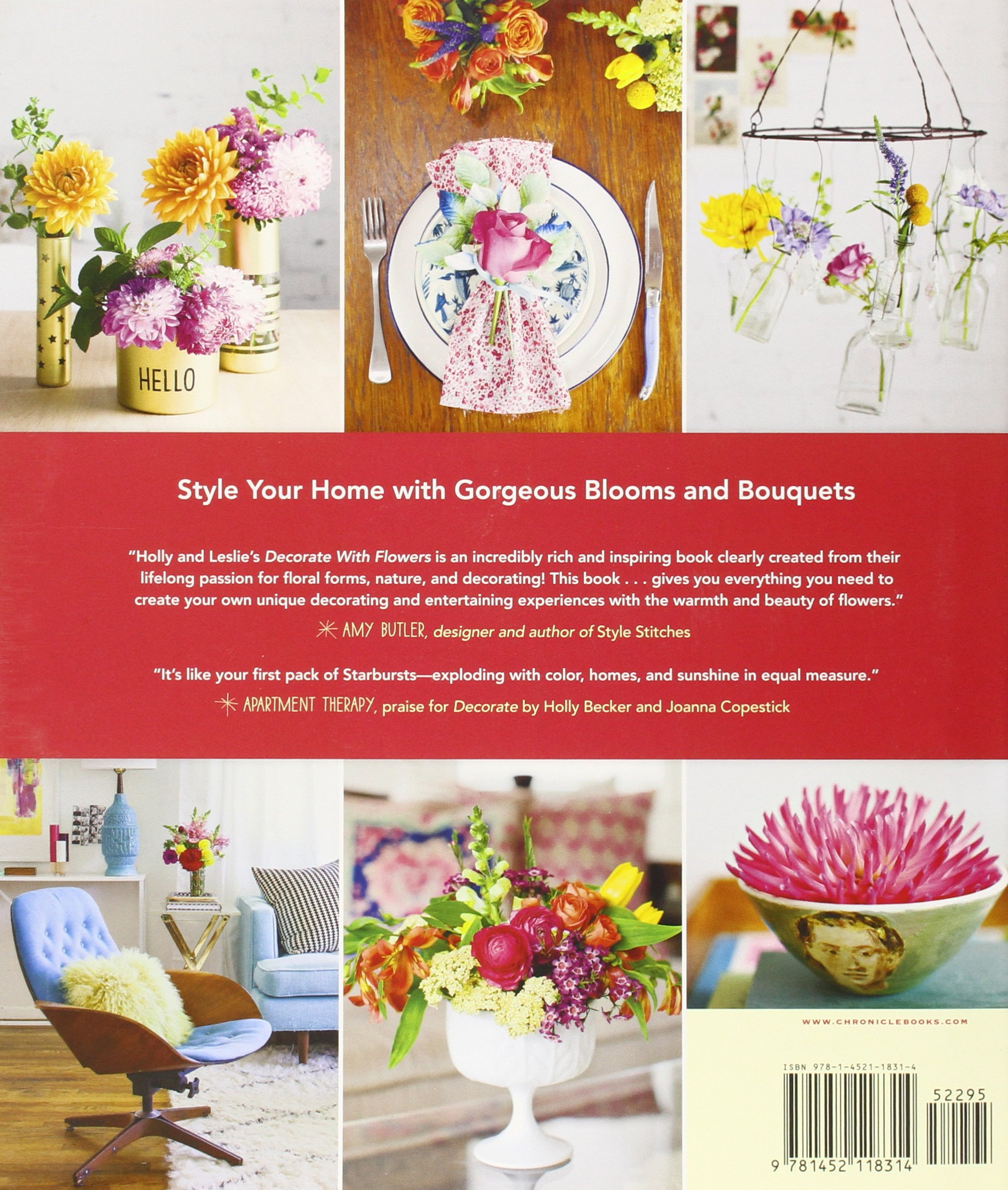How to decorate home with flowers - Decorate With Flowers Creative Arrangements Styling Inspiration Container Projects Design Tips Holly Becker Leslie Shewring 9781452118314