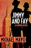 Jimmy and Fay: A Suspense Novel (The Jimmy Quinn Mysteries)