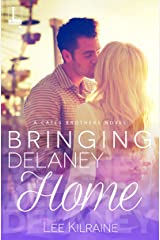 Bringing Delaney Home (A Cates Brothers Book Book 1) Kindle Edition