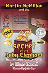 Martin McMillan and the Secret of the Ruby Elephant Kindle Edition