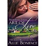 Art of Love: A Steamy Small Town International Romance (Hometown Heroes Series Book 6)
