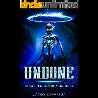 Undone (Book One): Resurrection of Murdock