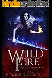 Wild Fire  (Wardens Series Book 3)
