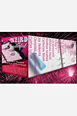 Weird & Wonderful Holiday Romance Anthology: 18 Holiday-themed Romances with a Twist! Kindle Edition