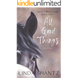All Good Things: A Heartfelt Horse Racing Drama (Good Things Come Book Two)