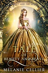 A Tale of Beauty and Beast: A Retelling of Beauty and the Beast (Beyond the Four Kingdoms Book 2) Kindle Edition