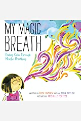 My Magic Breath: Finding Calm Through Mindful Breathing Hardcover