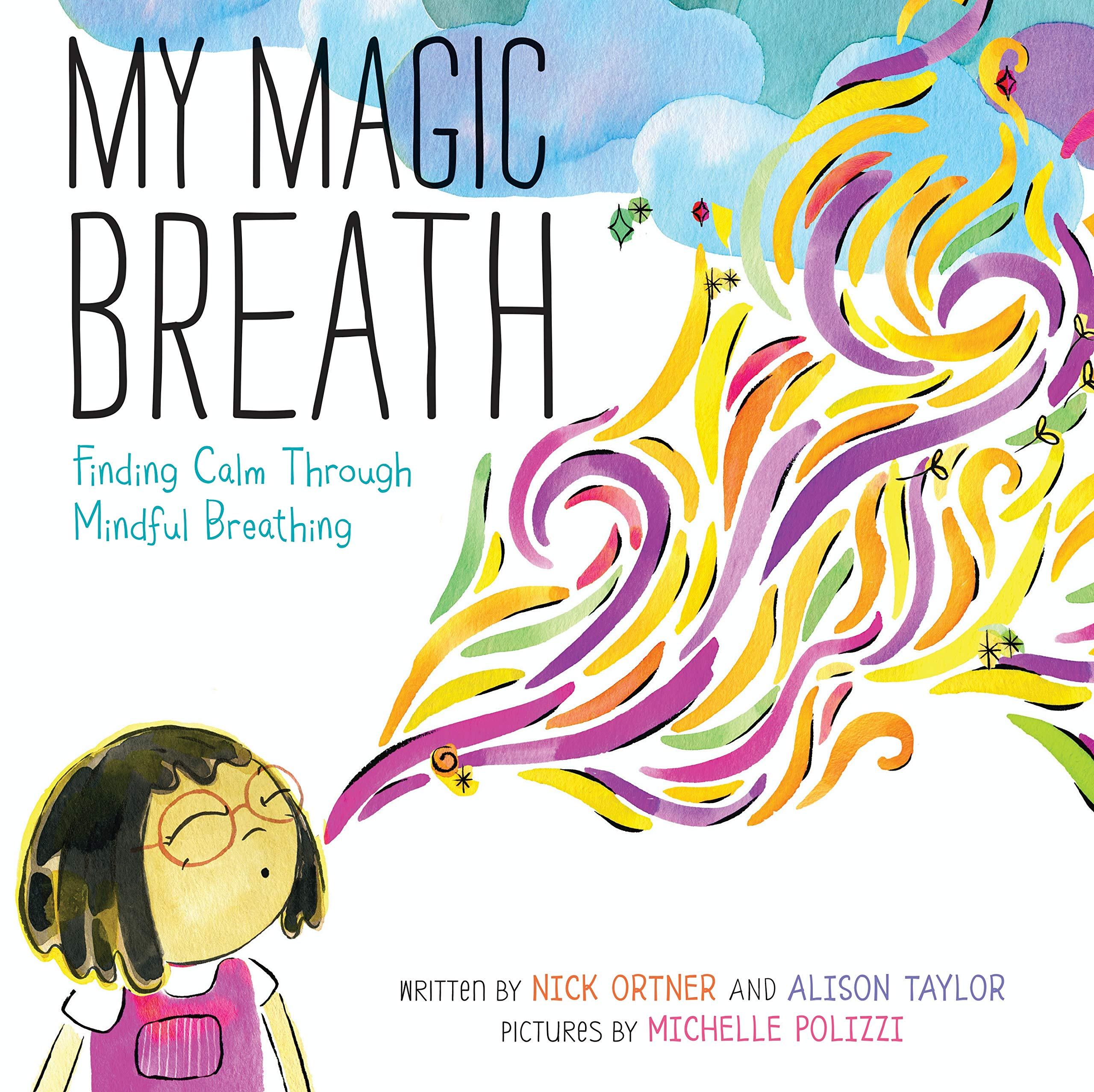 My Magic Breath: Finding Calm Through Mindful Breathing: Ortner ...