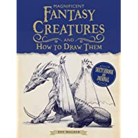 Magnificent Fantasy Creatures & How To