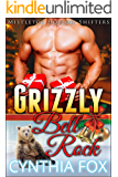 Grizzly Bell Rock: A BBW Paranormal Romance (Extended Version) (Mistletoe Hollow Shifters Book 1)