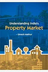Understanding India's Property Market Kindle Edition