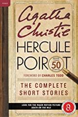 Hercule Poirot: The Complete Short Stories: A Hercule Poirot Collection with Foreword by Charles Todd (Hercule Poirot Mysteries) Kindle Edition