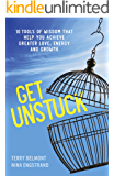 Get Unstuck: 10 Tools of Wisdom that Help You Achieve Greater Love, Energy and Growth