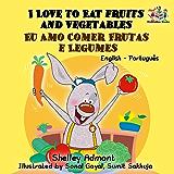 I Love to Eat Fruits and Vegetables Eu Amo Comer Frutas e Legumes: portuguese kids books, bilingual portuguese, portuguese baby books (English Portuguese Bilingual Collection)