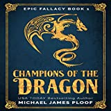 Champions of the Dragon: Epic Fallacy, Book 1