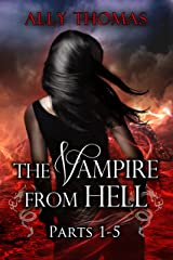 The Vampire from Hell (Parts 1-5) (The Vampire from Hell Volume Series Book 3) Kindle Edition
