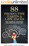 88 Productive Habits & Life Hacks: The Unofficial Handbook For Enhancing Your Life (Productivity Enhanced 1)