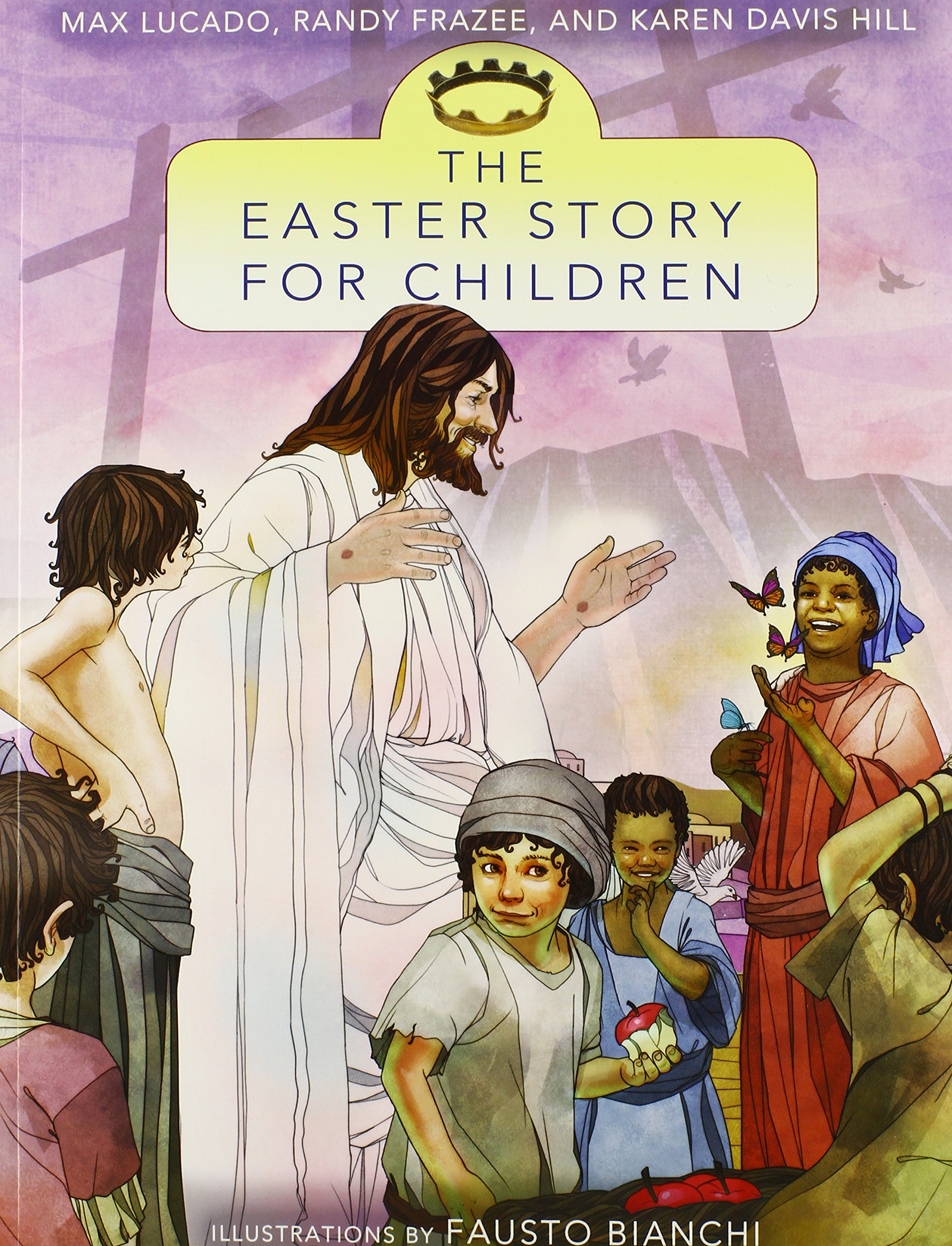 the easter story for children the story max lucado
