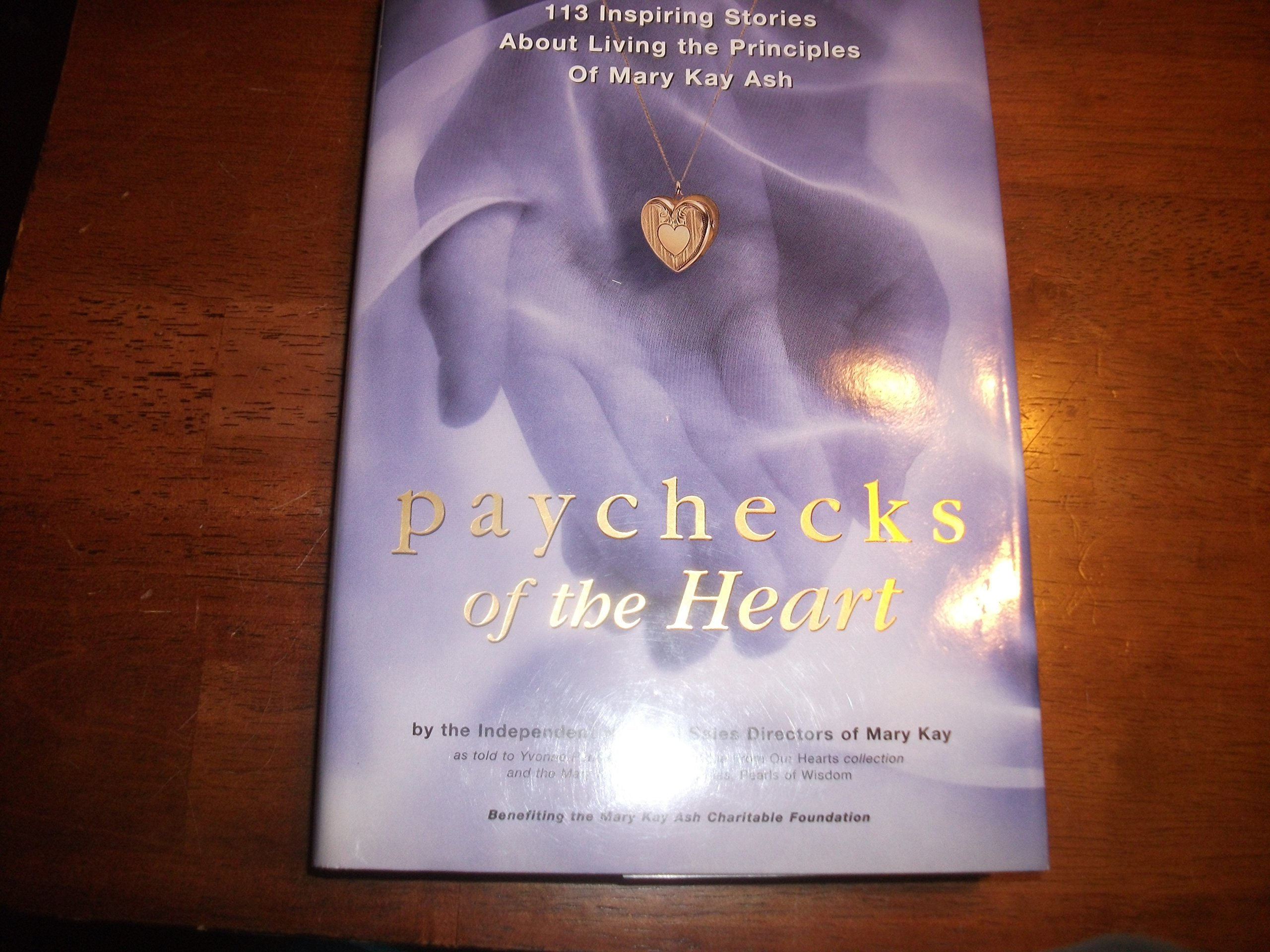 Download Paychecks of the Heart: 113 Inspiring Stories About Living the Principles of Mary Kay Ash pdf