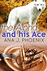 The Alpha and His Ace Kindle Edition