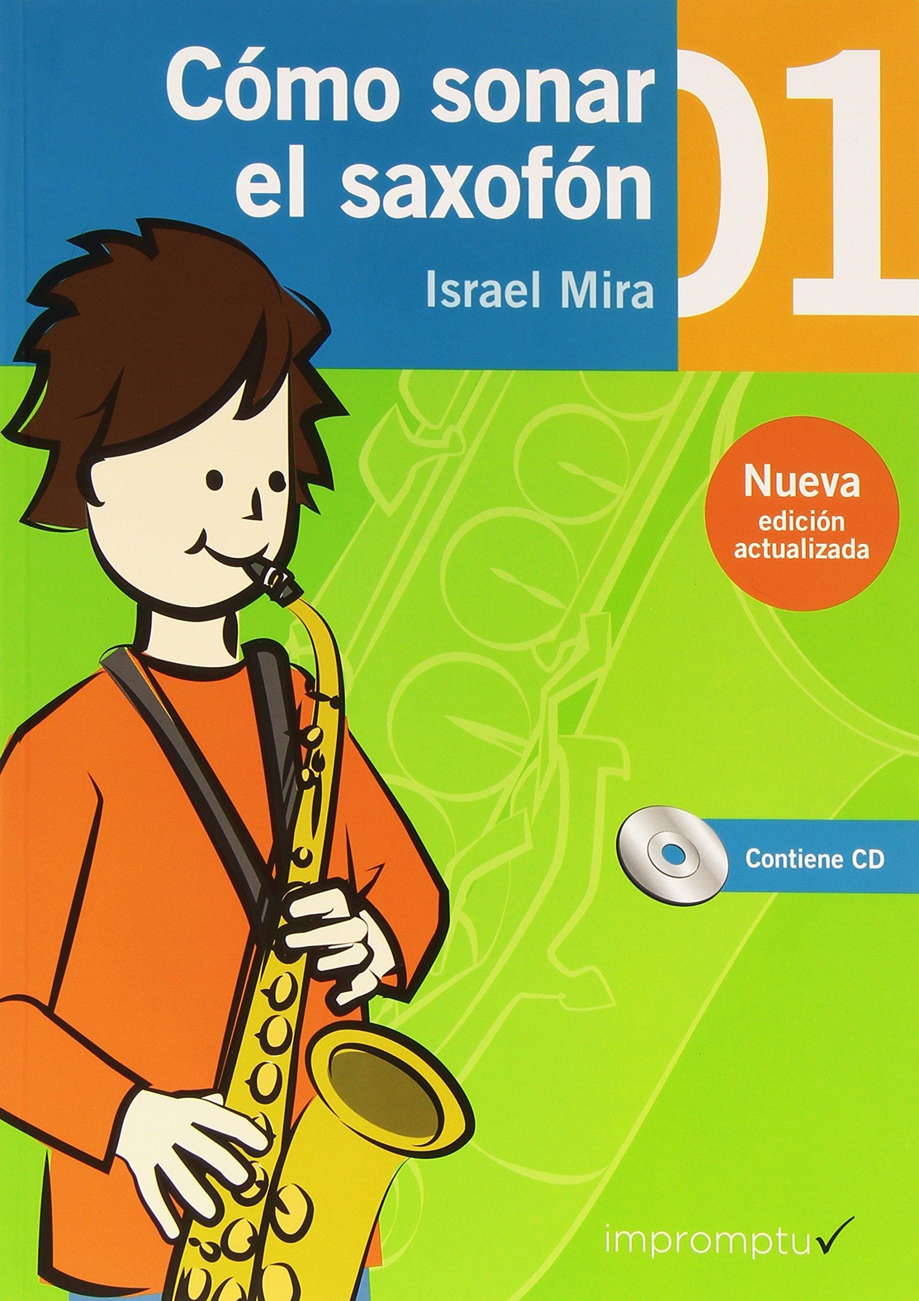 Cómo sonar el saxofón 01: Amazon.es: Mira Chorro, Israel: Libros