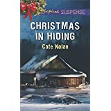 Christmas in Hiding: Faith in the Face of Crime (Love Inspired Suspense)