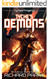 Tyche's Demons: A Space Opera Military Science Fiction Epic (Ezeroc Wars: Tyche's Progeny Book 1)