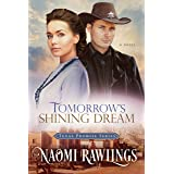Tomorrow's Shining Dream: Historical Christian Romance (Texas Promise Book 2)
