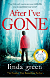 After I've Gone: The Emotionally Gripping Thriller That Will Take Your Breath Away!