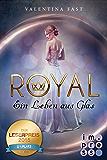 Royal 1: Ein Leben aus Glas
